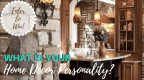What's Your Home Decor Personality? Quiz presented by HHA Home Builders Association