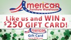 WIN a $250 gift card to American Furniture Warehouse! - St. Patty's Day