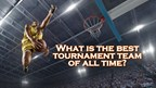 What's the Best Tournament Team of All Time?