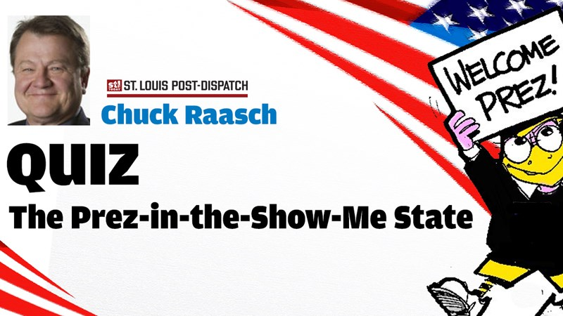 Post-Dispatch | Chuck Raasch Quiz: The Prez in the Show-Me State