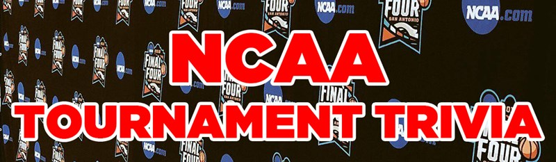 QUIZ: NCAA Tournament Trivia