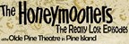 Olde Pine Theatre The Honeymooners giveaway
