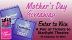 Starlight Theatre Mother's Day Giveaway 2018 Sweepstakes