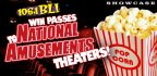WIN PASSES TO NATIONAL AMUSEMENTS THEATERS!