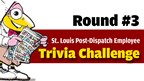 St. Louis Post-Dispatch Trivia Challenge - Round #3