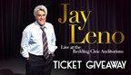 Jay Leno Ticket Giveaway