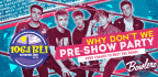 BLI SUMMER JAM �WHY DON�T WE PRE-SHOW PARTY!!�