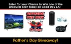 Good Day LA's Dr. Gadget Father's Day Giveaway