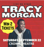See Tracy Morgan at the Crown Theater!