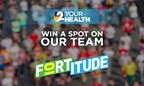 Enter to Win a spot on the '2 Your Health' FORTitude team