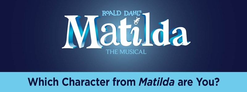 Which Character from Matilda are You?