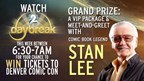 Win Tickets to Denver Comic Con Plus a chance to win VIP Meet and Greet with Stan Lee!