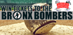 Win Bronx Bombers Tickets