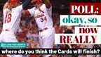 Post-Dispatch poll: OK, NOW REALLY where do you think the Cardinals will finish?