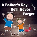 A Father's Day He'll Never Forget!