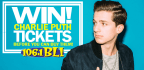 WIN CHARLIE PUTH TICKETS BEFORE YOU CAN BUY THEM