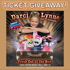 Darci Lynne & Friends 'Fresh Out of the Box' Ticket Giveaway!