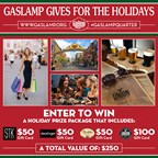 Gaslamp Gives - Win a $250 Holiday Prize Package