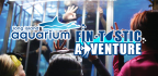 BLI/LONG ISLAND AQUARIUM �CHOOSE YOUR FIN-TASTIC A
