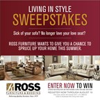 Living In Style Sweepstakes by Ross Furniture