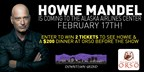 Dinner & A Show: Tickets to Howie Mandel