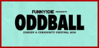 WIN A PAIR OF TICKETS TO THE ODDBALL COMEDY FESTIV