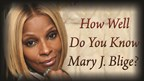 How Well Do You Know Mary J. Blige?