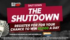 The Shut Down The Shutdown 1K A Day Giveaway Sweepstakes