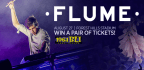 WIN A PAIR OF TICKETS TO SEE FLUME AT FOREST HILLS