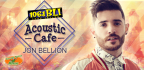 BLI ACOUSTIC CAF� WITH JON BELLION