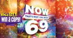 WIN A COPY OF NOW THAT'S WHAT I CALL MUSIC 69!