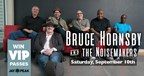 Win VIP Bruce Hornsby & The Noisemaker Tickets fro
