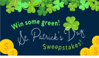 WIN SOME GREEN St. Patrick's Day Sweepstakes