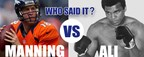 Who Said It - Manning or Ali