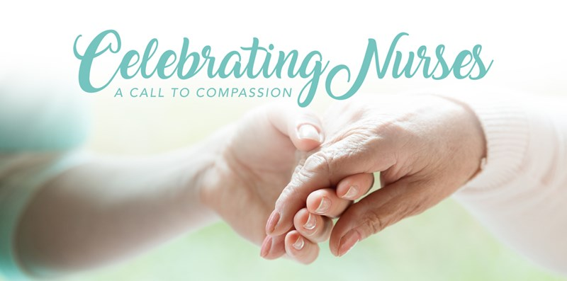 Celebrating Nurses: A Call to Compassion