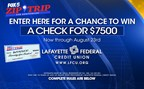 Lafayette Federal Credit Union $7,500 Giveaway