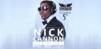 WIN TICKETS TO SEE A GUEST DJ SET FROM NICK CANNON