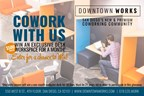 Exclusive Desk Workspace for a month ($500 Value) @  DOWNTOWN WORKS