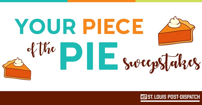 St. Louis Post-Dispatch | Your Piece of the Pie Sweepstakes