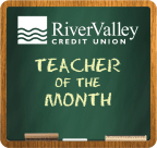 River Valley Credit Union Teacher of the Month