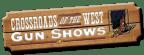 Crossroads of the West Gun Shows - December 2014