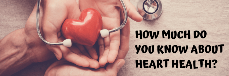 How Much Do You Know About Heart Health