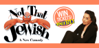 CHANCE TO WIN TICKETS TO SEE �NOT THAT JEWISH� ON
