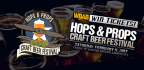 Win tickets to the Hops & Props Craft Beer Festival