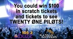 Win $100 in scratch tickets and TWENTY ØNE PILØTS tickets