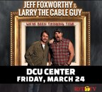 Jeff Foxworthy & Larry the Cable Guy at the DCU Center