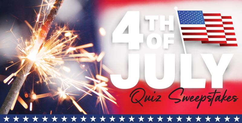 Fourth of July Quiz Sweepstakes - Test your Knowledge!