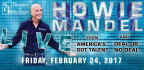 WIN TICKETS TO SEE HOWIE MANDEL!