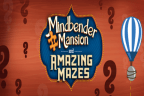 MIX -  mindbender mansion & amazing mazes exhibit COSI passes
