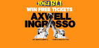 WIN TICKETS TO SEE AXWELL ? INGROSSO IN BROOKLYN!